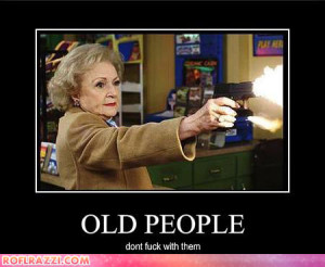 betty-white-old-people-dont-fuck-with-them
